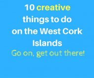 10 Best Creative Events on the West Cork Islands this Summer!