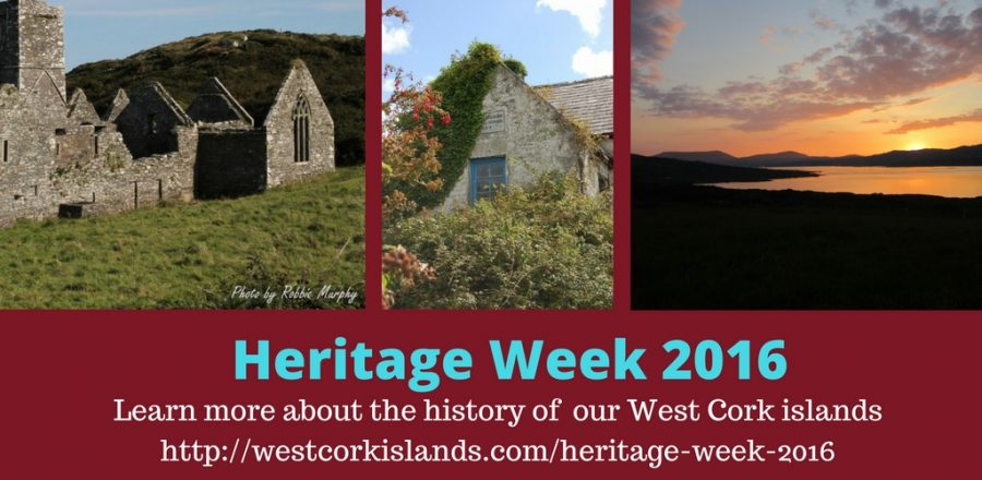 Heritage Week 2016 on the West Cork Islands [August 20th-28th]